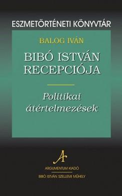 Balog Iván - Bibó István recepciója - Politikai átértelmezések