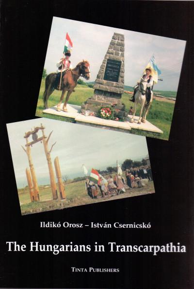 Csernicskó István - Orosz Ildikó - The Hungarians in Transcarpathia