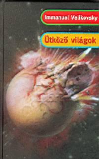 Immanuel Velikovsky - Ütköző világok