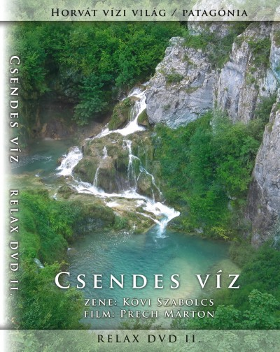 Prech Márton - Kövi Szabolcs - Csendes víz - Relax DVD 2