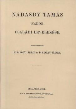 Károlyi Árpád  (Szerk.) - Szalay József  (Szerk.) - Nádasdy Tamás nádor családi levelezése