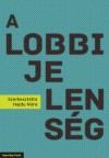 Burai Petra - Hajdu N�ra - Juh�sz G�bor - Simon Zolt�n - A lobbi-jelens�g