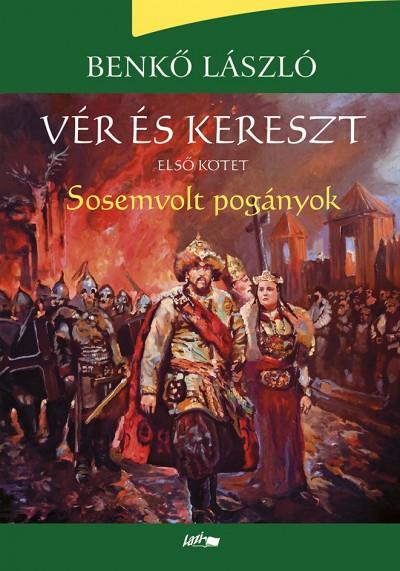 Benkő László - Vér és kereszt