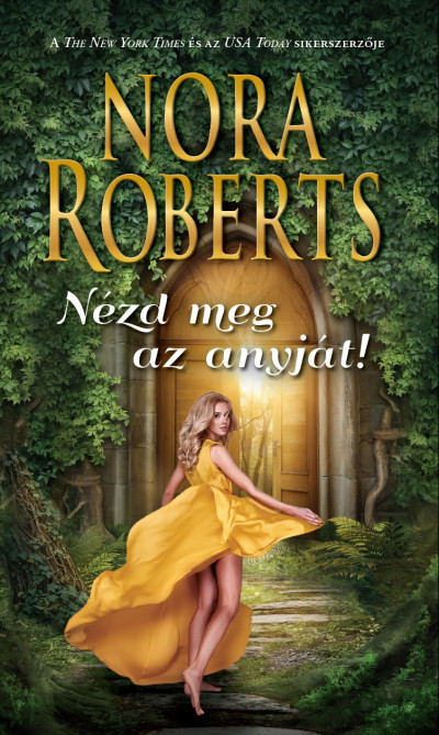 Nora Roberts - Nézd meg az anyját!
