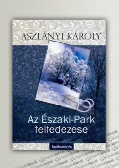 Aszlányi Károly - Kalandos vakáció, Az Északi-park felfedezése