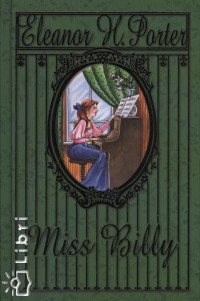 Eleanor H. Porter - Miss Billy