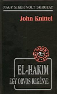 John Knittel - El Hakim - Egy orvos reg�nye