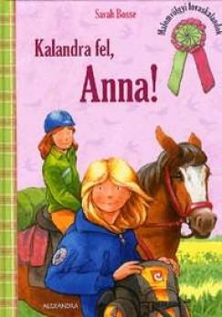 Sarah Bosse - Kalandra fel, Anna!