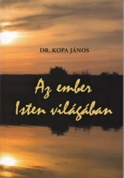Dr. Kopa János - Az ember Isten világában