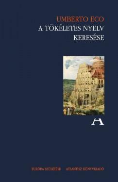 Umberto Eco - A tökéletes nyelv keresése