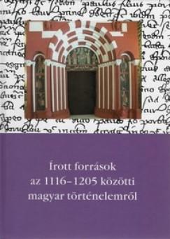 Thoroczkay Gábor - Írott források az 1116-1205 közötti magyar történelemről