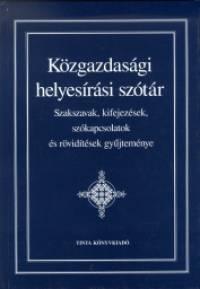 Bárányné Szabadkai Éva  (Szerk.) - Mihalik István  (Szerk.) - Közgazdasági helyesírási szótár