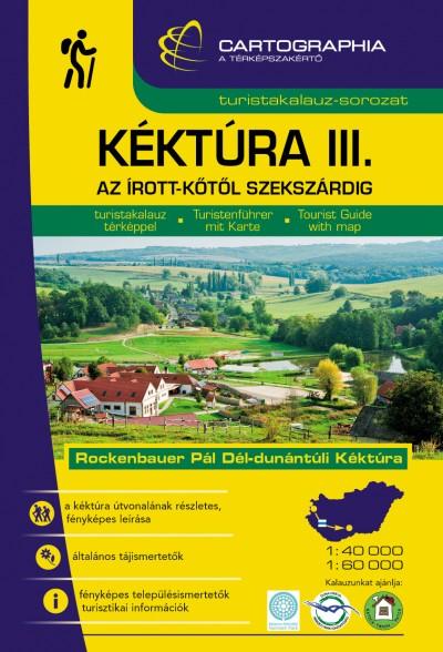 Berki Zoltán - Kéktúra III. turistakalauz - Az Írott-kőtől Szekszárdig