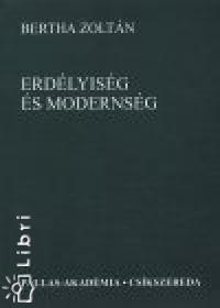 Bertha Zoltán - Erdélyiség és modernség