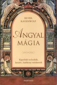 Silver Ravenwolf - Angyalmágia