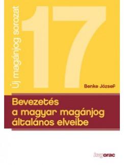 Benke József - Bevezetés a magyar magánjog általános elveibe