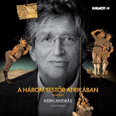 Rejtő Jenő - Kern András - A három testőr Afrikában - Hangoskönyv