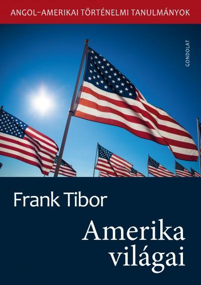 Frank Tibor - Amerika világai