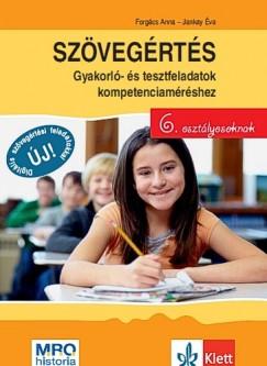 Forgács Anna - Jankay Éva - Szövegértés - Gyakorló- és tesztfeladatok kompetenciaméréshez 6. osztályosoknak