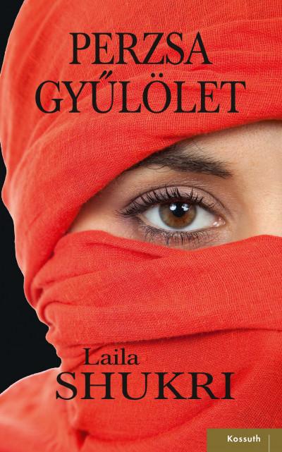 Laila Shukri - Perzsa gyűlölet