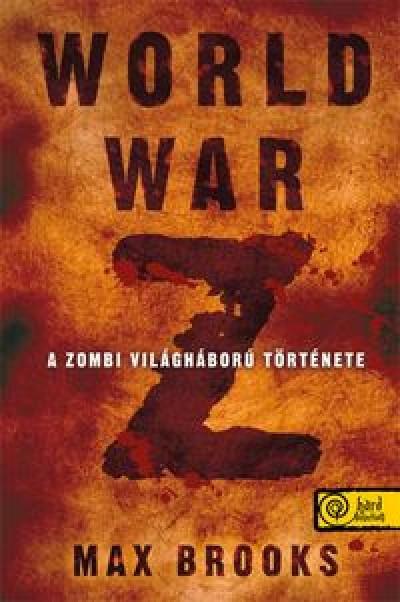 ZOMBIHÁBORÚ - WORLD WAR Z - KÖTÖTT