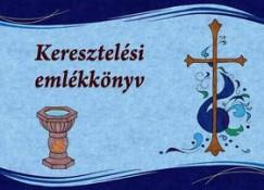 Patyi Beáta  (Szerk.) - Keresztelési emlékkönyv