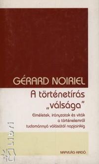 Gérard Noiriel - A történetírás válsága