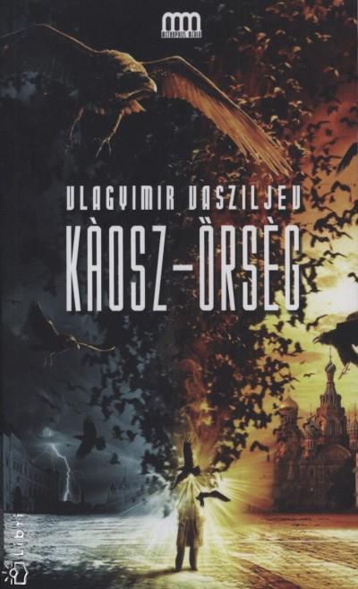 Vlagyimir Vasziljev - Káosz-őrség