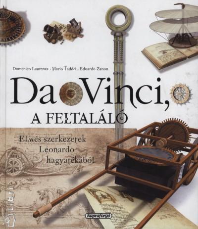 Domenico Laurenza  (Összeáll.) - Mario Taddei  (Összeáll.) - Edoardo Zanon  (Összeáll.) - Da Vinci, a feltaláló