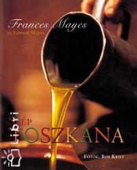 Frances Mayes - Edward Mayes - Szép Toszkána