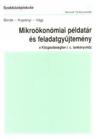 Berde Éva - Kopányi Mihály - Vági Márton - Mikroökonómiai példatár és feladatgyűjtemény