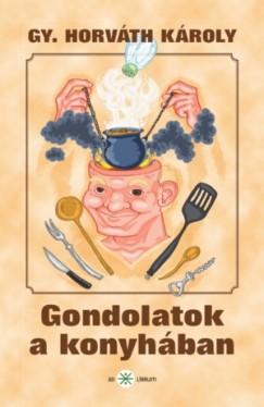 Gy. Horváth Károly - Gondolatok a konyhában