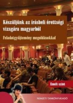 Bodó Márton - Hajas Zsuzsa - Molnár Karolina - Molnár Gábor Tamás - Szabó Ádám - Készüljünk az írásbeli érettségi vizsgára magyarból