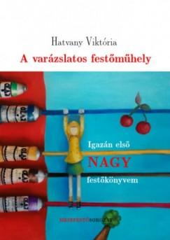 Viktória Hatvany - A varázslatos festőműhely