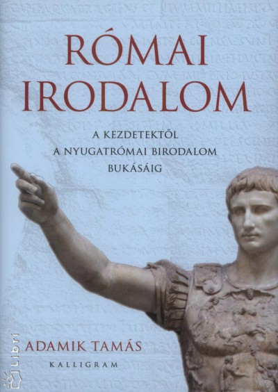 Adamik Tamás - Római irodalom