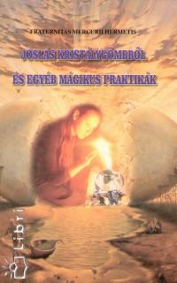 Fraternitas Mercurii Hermetis Rend - Jóslás kristálygömbből és egyéb mágikus praktikák
