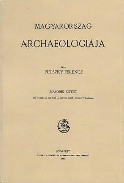 Pulszky Ferenc - Magyarország archaeologiája II.