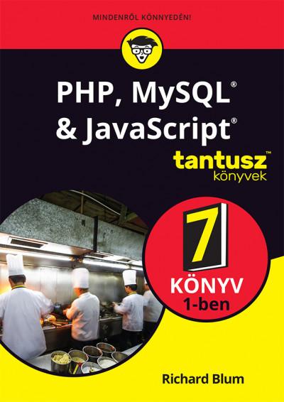 Richard Blum - PHP, MySQL & JavaScript 7 könyv 1-ben