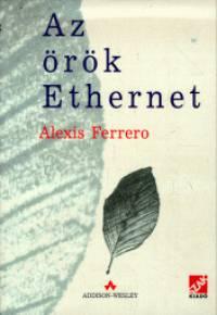 Alexis Ferrero - Az örök Ethernet