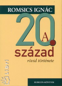 Romsics Ignác - A 20. század rövid története