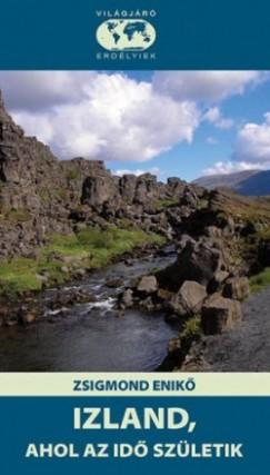 Zsigmond Enikő - Izland, ahol az idő születik