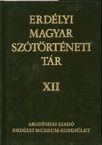 Kósa Ferenc  (Szerk.) - Erdélyi magyar szótörténeti tár XII.