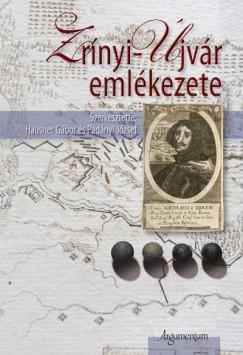 Hausner Gábor  (Szerk.) - Padányi József  (Szerk.) - Zrínyi-Újvár emlékezete