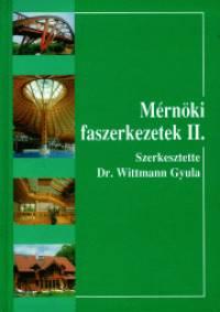 Dr. Wittmann Gyula - Mérnöki faszerkezetek II.