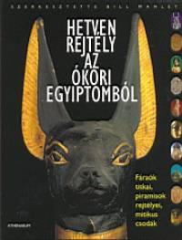 Bill Manley  (Szerk.) - Hetven rejtély az ókori Egyiptomból