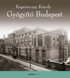 Kapronczay Károly - Gyógyító Budapest