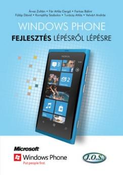 Árvai Zoltán - Fár Attila Gergő - Farkas Bálint - Fülöp Dávid - Komjáthy Szabolcs - Turóczy Attila - Velvárt András - Windows Phone fejlesztés lépésről lépésre