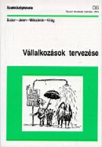 Bodor Szabolcs - Jelen Tibor - Dr. Mészáros Tamás - Vállalkozások tervezése