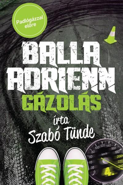 Szabó Tünde - Balla Adrienn 4. - Gázolás