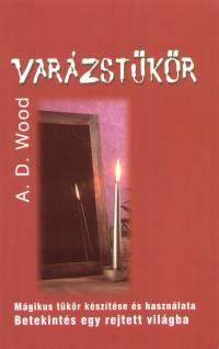 A. D. Wood - Varázstükör